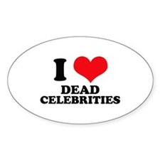 I Love (Heart) Dead Celebriti Oval Decal