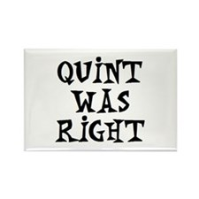quint was right Rectangle Magnet