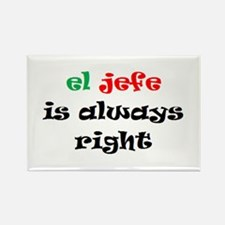 el jefe always right Rectangle Magnet