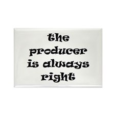 producer always right Rectangle Magnet