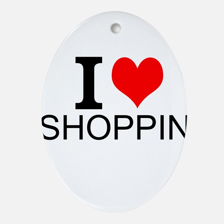 I Love Shopping Ornament (Oval)