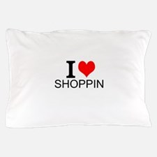 I Love Shopping Pillow Case