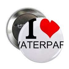 "I Love Waterparks 2.25"" Button"