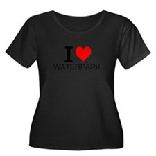 I Love Waterparks Plus Size T-Shirt