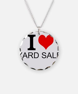 I Love Yard Sales Necklace