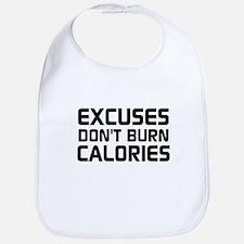 Excuses Dont Burn Calories Bib