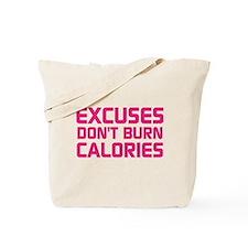 Excuses Dont Burn Calories Tote Bag