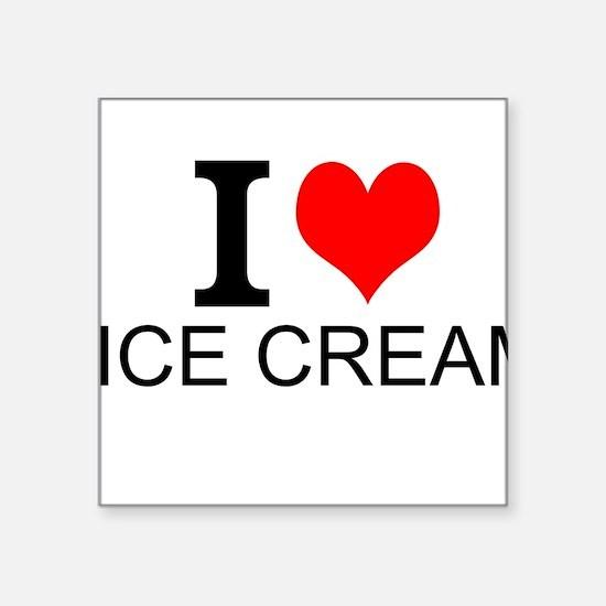I Love Ice Cream Sticker