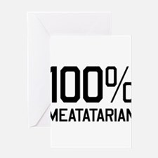 100% Meatatarian Greeting Cards