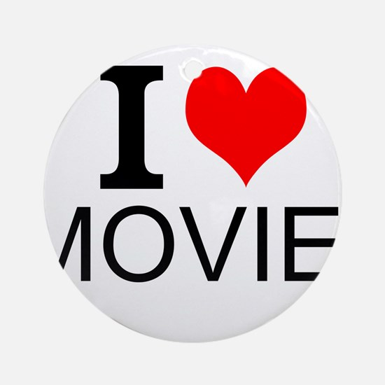 I Love Movies Ornament (Round)
