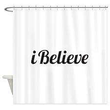 I Believe - Shower Curtain