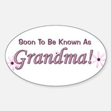 Soon To Be Known As Grandma Oval Decal