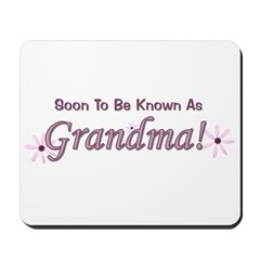 Soon To Be Known As Grandma Mousepad