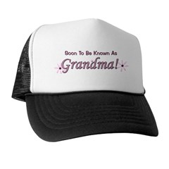 Soon To Be Known As Grandma Trucker Hat