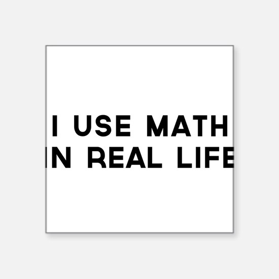 I use math in real life Sticker