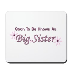 Soon To Be Big Sister Mousepad