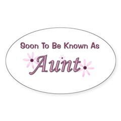 Soon To Be Known As Aunt Oval Sticker