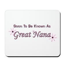 Soon To Be Great Nana Mousepad