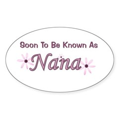 Soon To Be Known As Nana Oval Decal