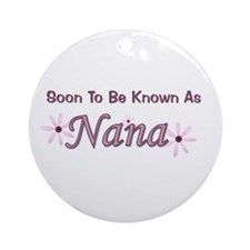 Soon To Be Known As Nana Ornament (Round)