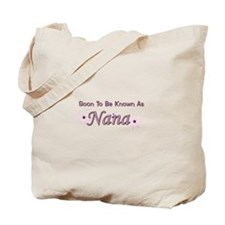 Soon To Be Known As Nana Tote Bag