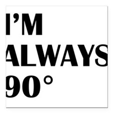 "Im always right (angle) Square Car Magnet 3"" x 3"""