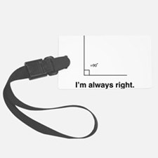Im always right Luggage Tag