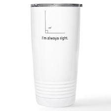 Im always right Travel Mug