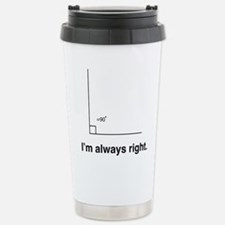 Im always right Travel Mug
