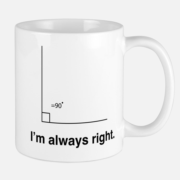 Im always right Mugs