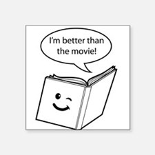 Im better than the movie Sticker