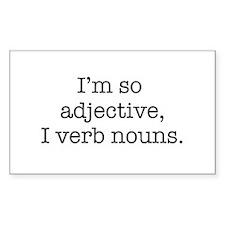 Im so adjective I verb nouns Decal