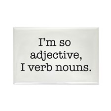 Im so adjective I verb nouns Magnets