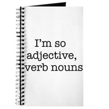 Im so adjective I verb nouns Journal