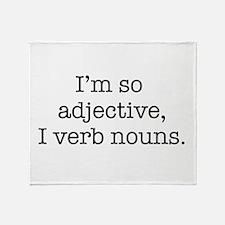 Im so adjective I verb nouns Throw Blanket