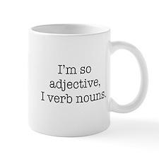 Im so adjective I verb nouns Mugs