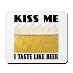 Kiss Me Beer Mousepad