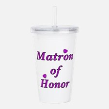 Matron of Honor Simply Love Acrylic Double-wall Tu