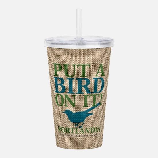 Put A Bird On It Portlandia Acrylic Double-wall Tu