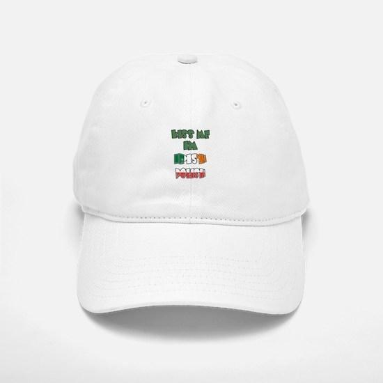Kiss Me I'm Irish Polish Baseball Baseball Cap