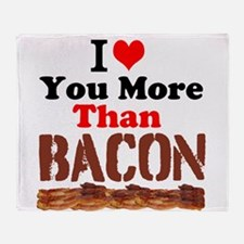 I Love You More Than Bacon Throw Blanket