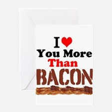 I Love You More Than Bacon Greeting Cards