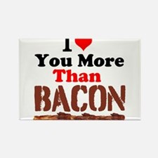 I Love You More Than Bacon Magnets