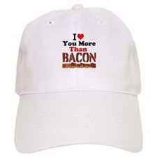 I Love You More Than Bacon Baseball Baseball Cap