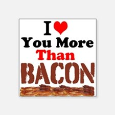 I Love You More Than Bacon Sticker