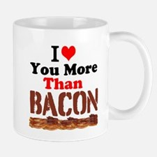 I Love You More Than Bacon Mugs