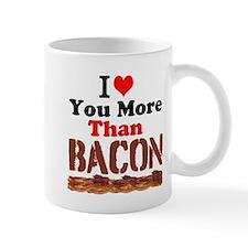 I Love You More Than Bacon Mugs