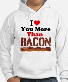 I Love You More Than Bacon Hoodie