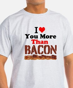 I Love You More Than Bacon T-Shirt