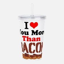 I Love You More Than Bacon Acrylic Double-wall Tum